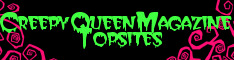 CreepyQueenMagazine's Top Sites